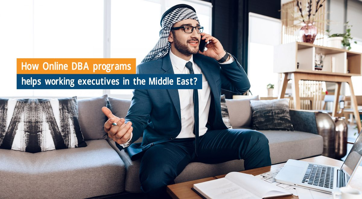 How Online DBA programs help working executives in the Middle East?