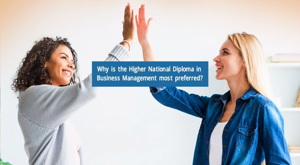 Why is the Higher National Diploma in Business Management most preferred?